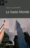 Pierre-Louis Rivière - Le vaste monde.