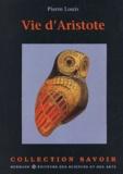 Pierre Louis - Vie d'Aristote - 384-322 avant Jésus-Christ.