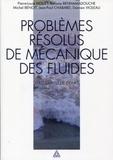 Pierre-Louis Viollet et Sofiane Benhamadouche - Problèmes résolus de mécanique des fluides avec rappel de cours - Ecoulements incompressibles dans les circuits, canaux et rivières, autour de structures et dans l'environnement.