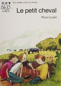 Pierre Louki - Le Petit Cheval.