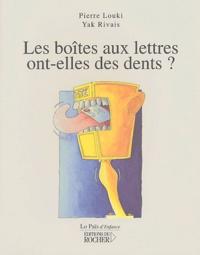 Pierre Louki - Les boites aux lettres ont-elles des dents ?.