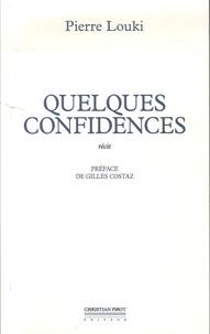 Pierre Louki - Quelques confidences.