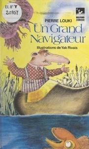 Pierre Louki et Yak Rivais - Un grand navigateur.