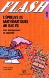 Pierre Louquet et  Collectif - L'épreuve de mathématiques au bac ES - Avec enseignement de spécialité.