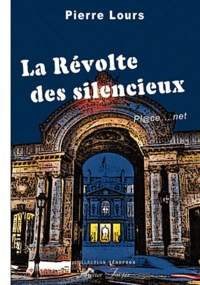 Pierre Lours - La révolte des silencieux.