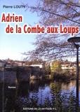 Pierre Louty - Adrien de la Combe aux Loups.