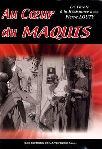 Pierre Louty - Au coeur du maquis.