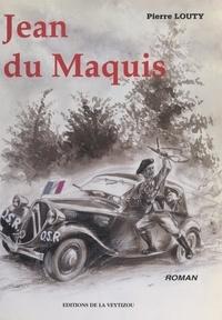 Pierre Louty - Jean du Maquis.
