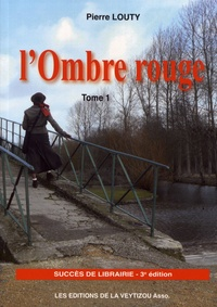 Pierre Louty - L'Ombre rouge.