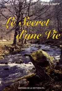Pierre Louty - Le secret d'une vie.