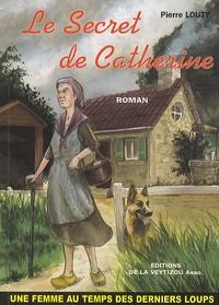 Pierre Louty - Le secret de Catherine.