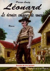 Pierre Louty - Léonard, le dernier coupeur de ronces.