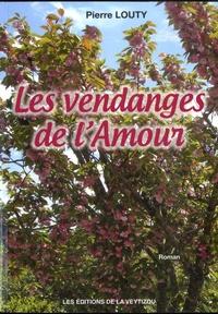 Pierre Louty - Les vendanges de l'amour.