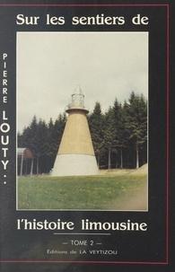 Pierre Louty - Sur les sentiers de l'Histoire limousine (2).