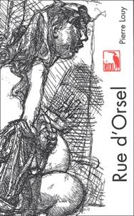 Pierre Louy - Rue d'Orsel.