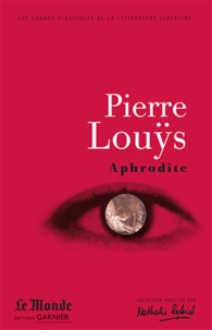 Pierre Louÿs - Aphrodite - Moeurs antiques.