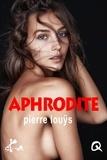 Pierre Louÿs - Aphrodite.