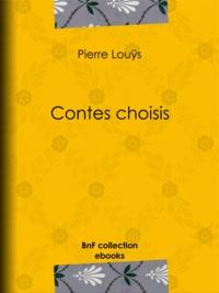 Pierre Louÿs - Contes choisis.