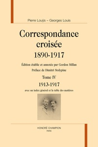 Pierre Louÿs - Correspondance croisée 1890-1917 - Tome 4, 1913-1917.