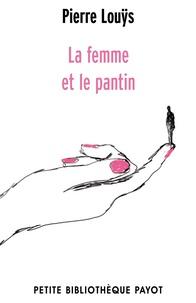 Pierre Louÿs et Pierre Louÿs - La femme et le pantin.