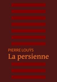 Pierre Louÿs - La persienne.