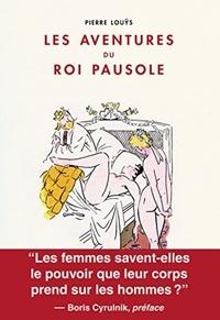 Pierre Louÿs - Les aventures du roi Pausole.