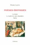 Pierre Louÿs - Poésies érotiques - La femme ; Le trophée des vulves légendaires ; Pybrac.