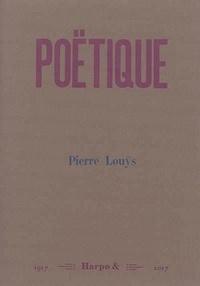 Pierre Louÿs - Poëtique.