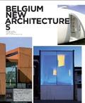 Pierre Loze et Nicolas Gilsoul - Belgium new architecture 5 - Edition français-anglais-hollandais.