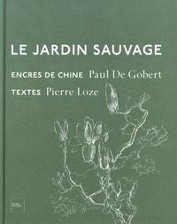 Pierre Loze et Paul De Gobert - Le jardin sauvage.