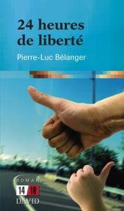 Pierre-Luc Bélanger - 24 heures de liberté.