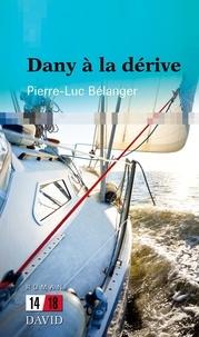 Pierre-Luc Bélanger - Dany à la dérive.