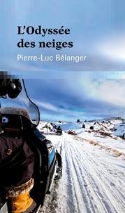 Pierre-Luc Bélanger - L'Odyssée des neiges.