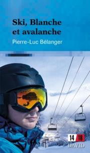 Pierre-Luc Bélanger - Ski, Blanche et avalanche.