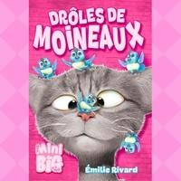 Pierre-Luc Fontaine et Emilie Rivard - Drôles de moineaux.