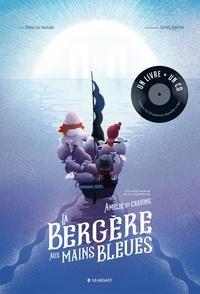 Pierre-Luc Granjon et Samuel Ribeyron - La Bergère aux mains bleues. 1 CD audio