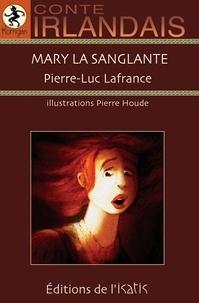Pierre-Luc Lafrance - Mary la sanglante.