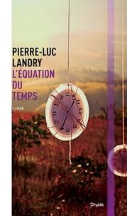 Pierre-Luc Landry - L'équation du temps.