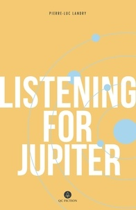 Pierre-Luc Landry et Arielle Aaronson - Listening for Jupiter.