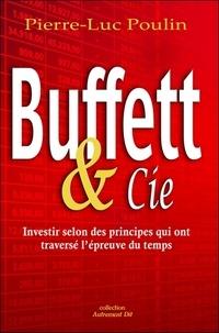 Pierre-Luc Poulin - Buffett & Cie ! - Investir selon des principes qui ont traversé l'épreuve du temps.