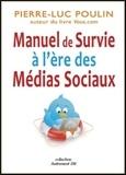 Pierre-Luc Poulin - Manuel de survie à l'ère des médias sociaux.