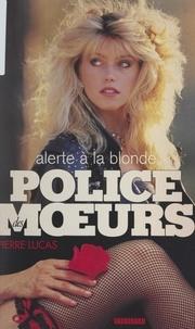Pierre Lucas - Alerte à la blonde.