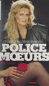 Pierre Lucas - Chaleurs corréziennes.