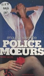Pierre Lucas - Enquête réservée.