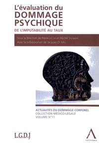 Pierre Lucas et Michel Stehman - L'évaluation du dommage psychique - De l'imputabilité au taux.