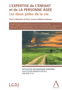 Pierre Lucas et Michel Stehman - L'expertise de l'enfant et de la personne âgée - Les deux pôles de la vie.