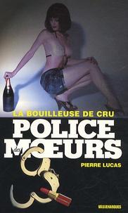 Pierre Lucas - La bouilleuse de cru.