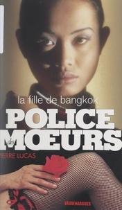 Pierre Lucas - La fille de Bangkok.