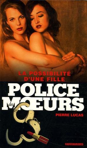 Pierre Lucas - La possibilité d'une fille.