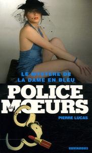 Pierre Lucas - Le mystère de la dame en bleu.